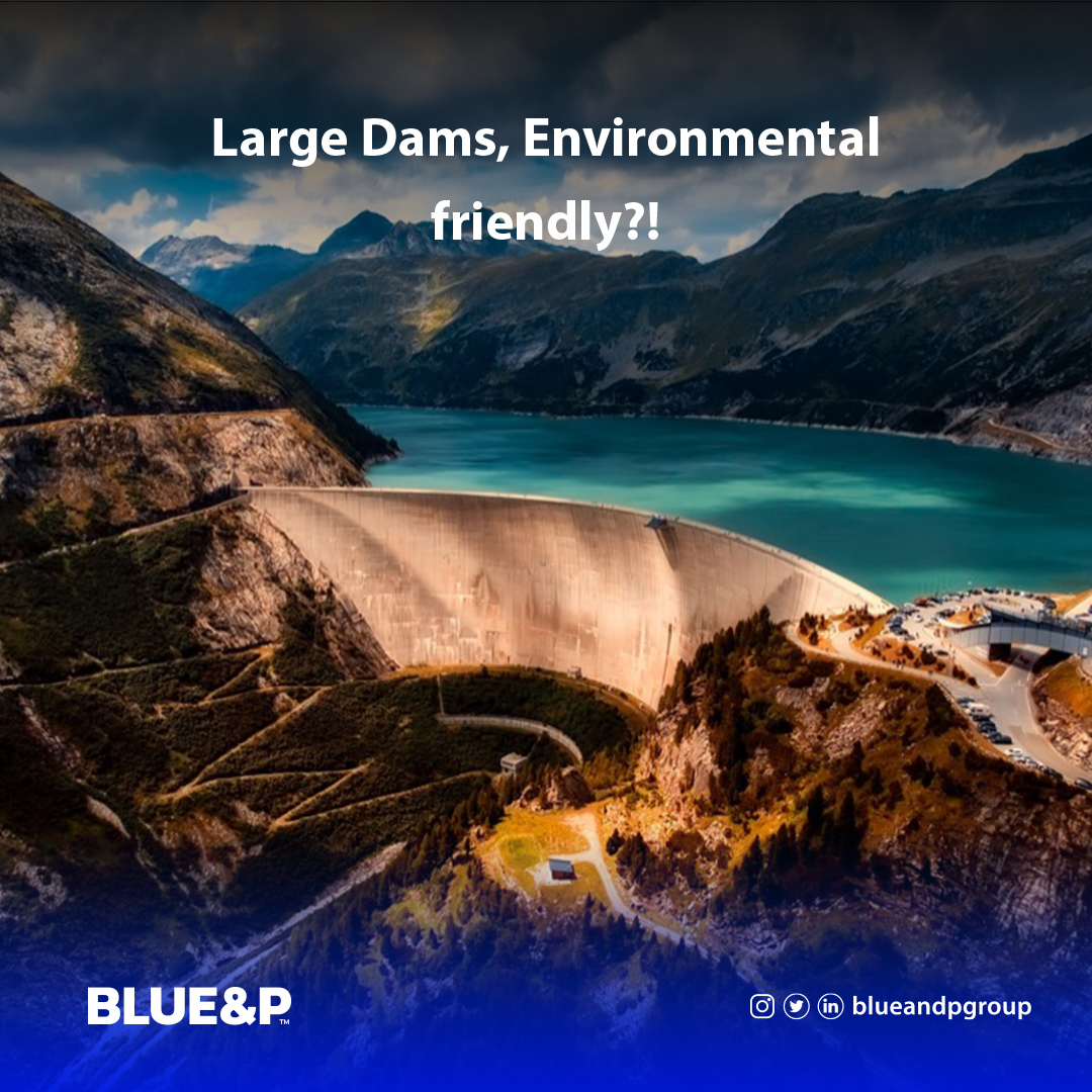 Make Large Dams More Friendly to the Environment