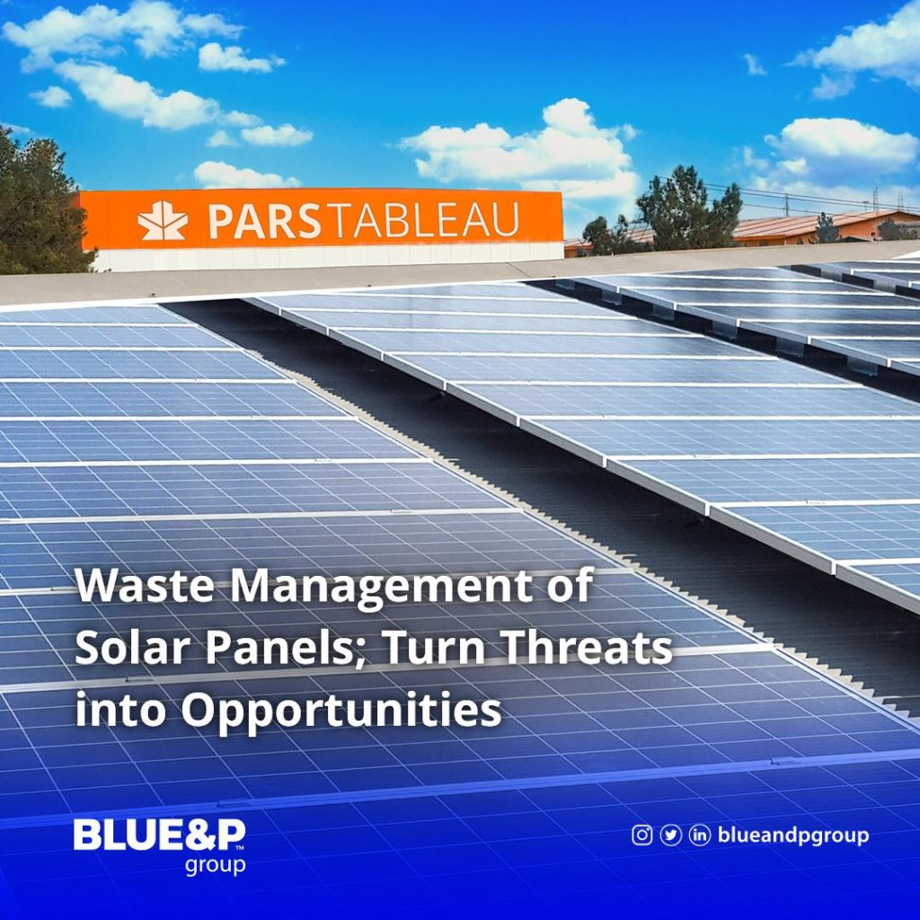 Waste management of solar panels; Turn threats into opportunities