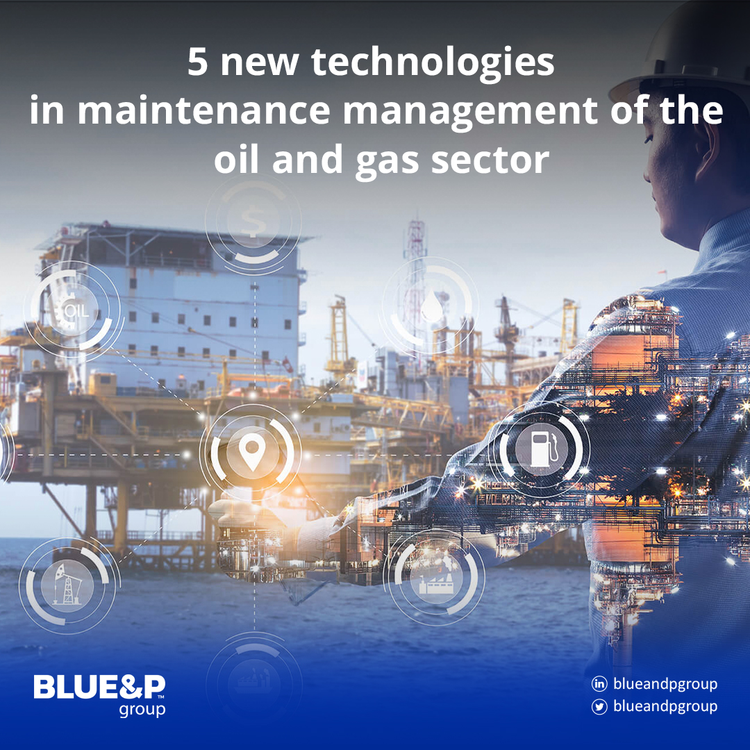 5 new technologies in maintenance management of the oil and gas sector