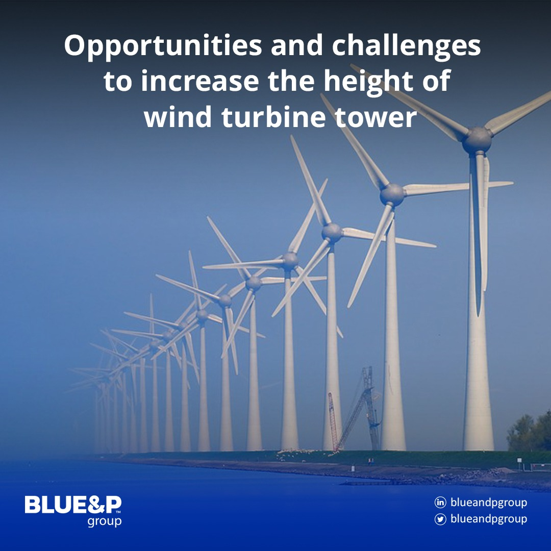 Opportunities and challenges to increase the height of wind turbine tower